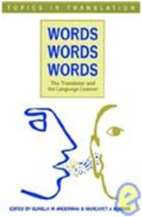 Words, Words, Words: The Translator and the Language Learner